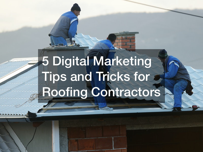 5 Digital Marketing Tips and Tricks for Roofing Contractors